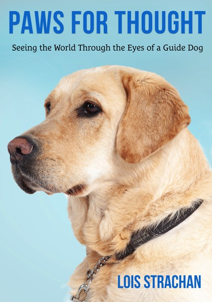 The image shows a book cover with the title Paws for Thought: Seeing the World Through the Eyes of a Guide dog, and a yellow Labrador's face